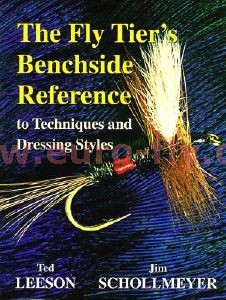 the fly tyer's benchside reference de T. Leeson et J. Schollmeyer